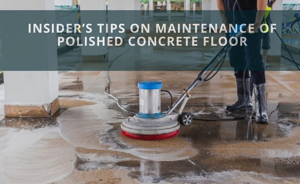 Insider's Tips on Maintenance of Polished Concrete Floor