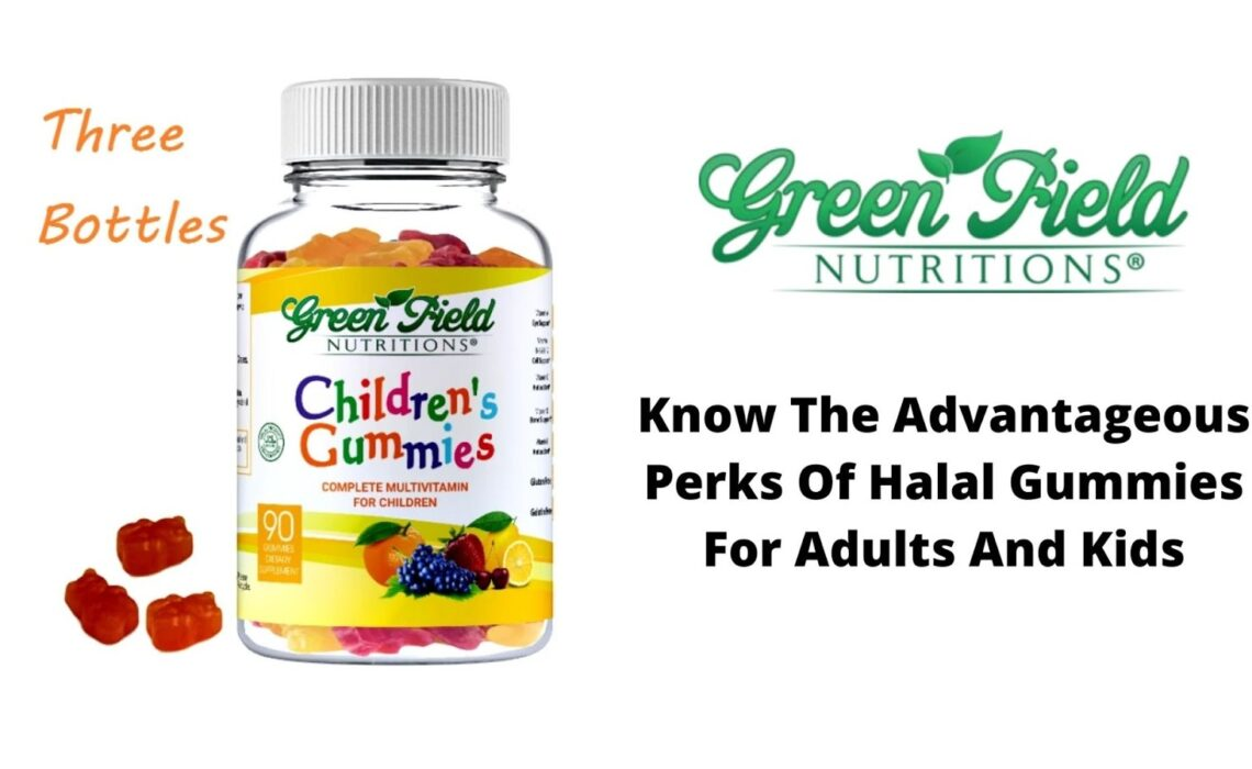 Know The Advantageous Perks Of Halal Gummies For Adults And Kids