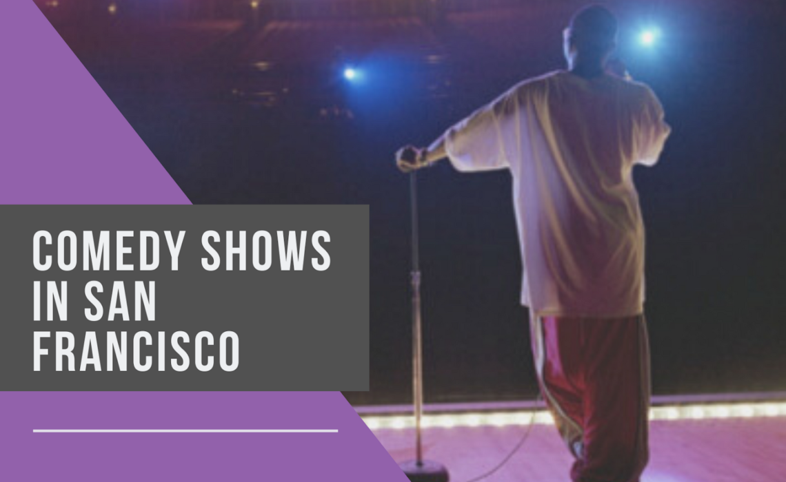Comedy Shows in San Francisco